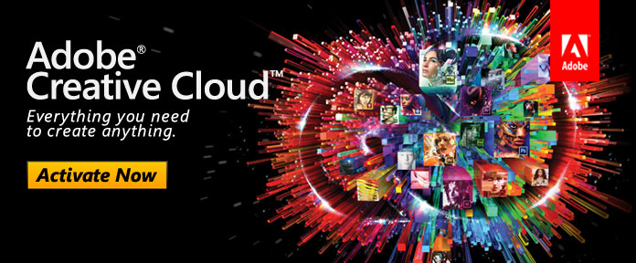 ACTIVATE NOW! Adobe® Creative Cloud
