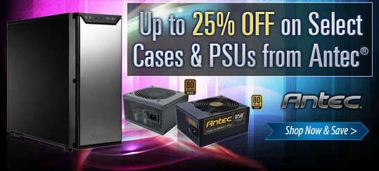 Up to 25% off on Select Cases & PSUs from Antec®