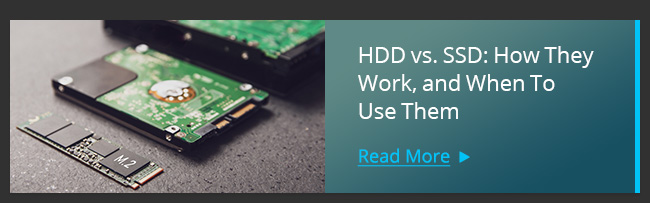 HDD vs. SSD: How They Work, and When To Use Them