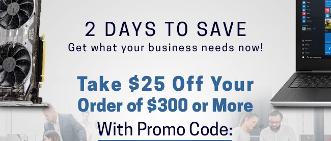Take $25 off $300 or More
