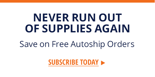 Never Run Out Of Supplies Again | Save On Free Autoship Orders