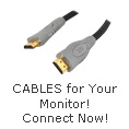 Cables for your monitor, connect now!