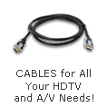 Cables for your HDTV and A/V Needs
