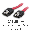 Cables for your Optical Disk Drives!