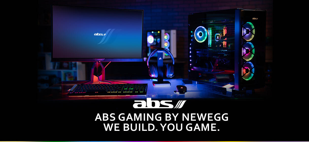 ABS Gaming by Newegg We Build. You Game.