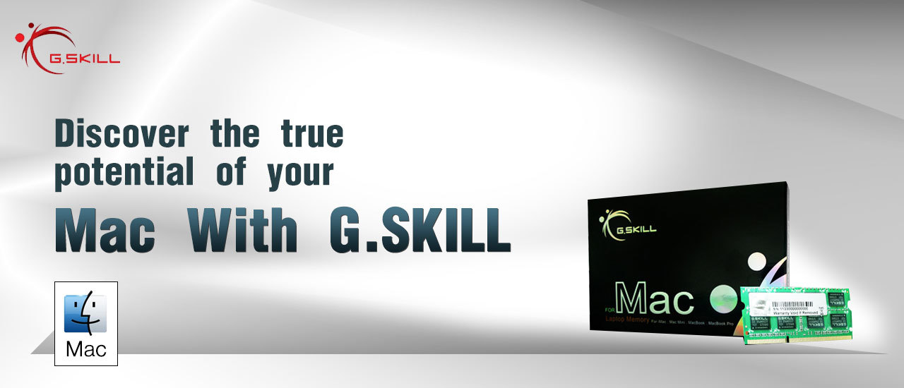 Discover the true potential of your Mac With G.SKILL
