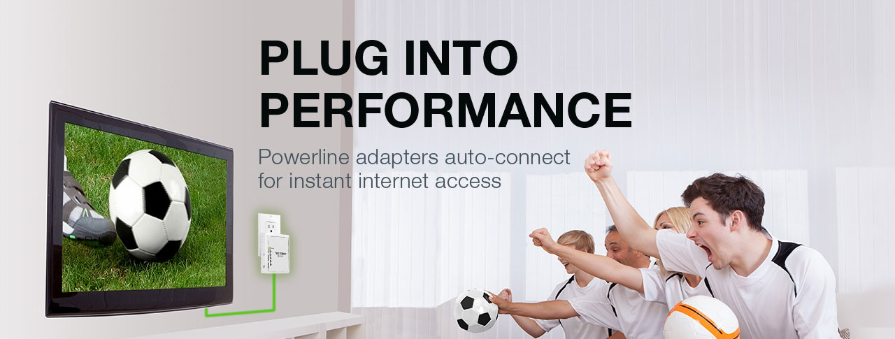 PLUG INTO PERFORMANCE
