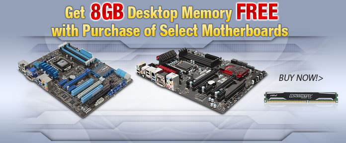 Get 8GB desktop memory free with purchase of select motherboards