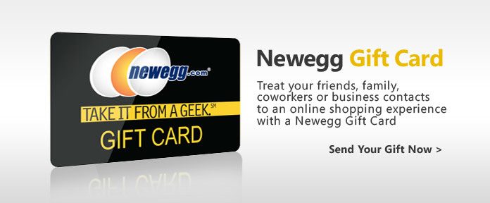 Treat your friends & family to a Newegg Gift Card!