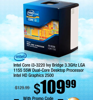 Intel Core i3-3220 Ivy Bridge 3.3GHz LGA 1155 55W Dual-Core Desktop Processor Intel HD Graphics 2500