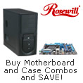 Rosewill - Buy Motherboard and Case Combos and SAVE!