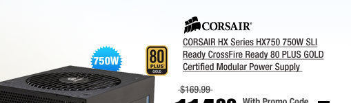CORSAIR HX Series HX750 750W SLI Ready CrossFire Ready 80 PLUS GOLD Certified Modular Power Supply