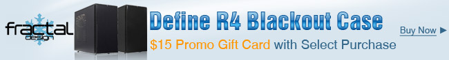 Fractal - Define R4 Blackout Case. 15 Promo Gift Card With Select Purchase.