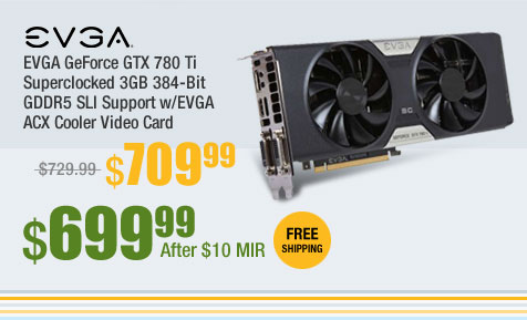 EVGA GeForce GTX 780 Ti Superclocked 3GB 384-Bit GDDR5 SLI Support w/EVGA ACX Cooler Video Card