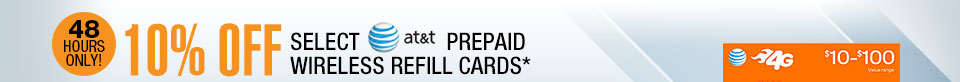 48 HOURS ONLY! 10% OFF SELECT AT&T PREPAID WIRELESS REFILL CARDS*