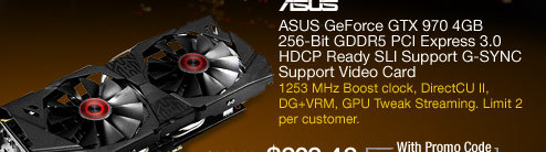 ASUS GeForce GTX 970 4GB 256-Bit GDDR5 PCI Express 3.0 HDCP Ready SLI Support G-SYNC Support Video Card