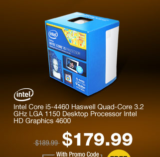 Intel Core i5-4460 Haswell Quad-Core 3.2 GHz LGA 1150 Desktop Processor Intel HD Graphics 4600