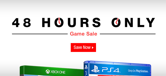48 Hours Only. Game Sale. Save Now.