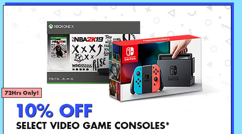 10% OFF SELECT VIDEO GAME CONSOLES*