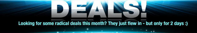 Looking for some radical deals this month? They just flew in - but only for 2 days :)
