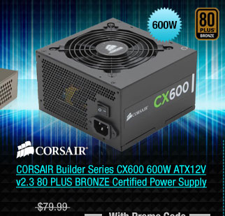 CORSAIR Builder Series CX600 600W ATX12V v2.3 80 PLUS BRONZE Certified Power Supply