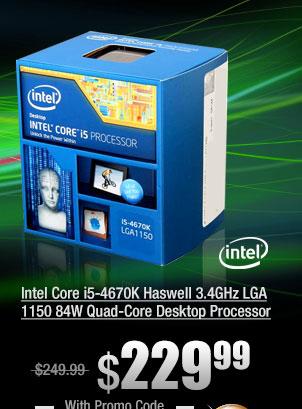 Intel Core i5-4670K Haswell 3.4GHz LGA 1150 84W Quad-Core Desktop Processor