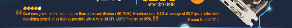 Card runs great, better performance than older card (Radeon HD 7950). Benchmarked Dirt 3 at average of 93.2 fps on ultra with everything turned up as high as possible with a very old CPU (AMD Phenom x4 955). Rocco S. 8/6/2014