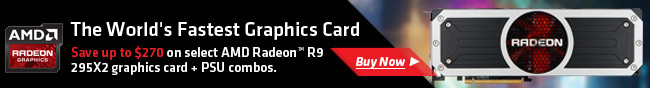 The World's Fastest Graphics Card. Save Up To 270 On Select AMD Radeon R9 295X2 Graphics Card + PSU Combos.