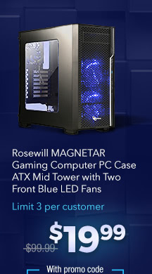 Rosewill MAGNETAR Gaming Computer PC Case ATX Mid Tower with Two Front Blue LED Fans. Limit 3 per customer; $19.99