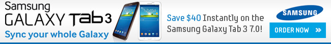 samsung galaxy tab3. sync your whole galaxy. save 40usd instantly on the samsung galaxy tab 3 7.0! order now!