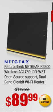 Refurbished: NETGEAR R6300 Wireless AC1750. DD-WRT Open Source support, Dual Band Gigabit Wi-Fi Router