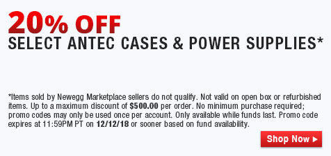 20% OFF SELECT ANTEC CASES & POWER SUPPLIES*
