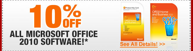 10% OFF ALL MICROSOFT OFFICE 2010 SOFTWARE!*