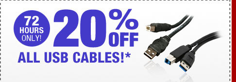72 HOURS ONLY! 20% OFF ALL USB CABLES!*