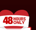 48 HOURS ONLY