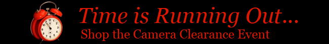 time is running out... shop the camera clearance event.
