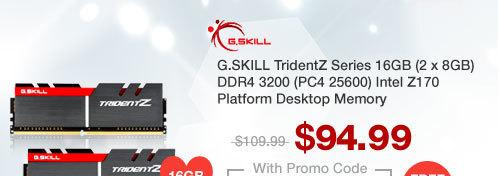 G.SKILL TridentZ Series 16GB (2 x 8GB) DDR4 3200 (PC4 25600) Intel Z170 Platform Desktop Memory