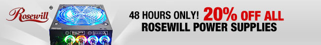 48 HOURS ONLY 20% OFF ALL Rosewill Power Supplies + Free Shipping!*