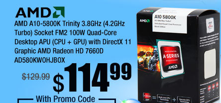 AMD A10-5800K Trinity 3.8GHz (4.2GHz Turbo) Socket FM2 100W Quad-Core Desktop APU (CPU + GPU) with DirectX 11 Graphic AMD Radeon HD 7660D AD580KWOHJBOX
