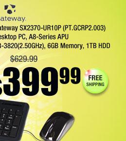 Gateway SX2370-UR10P (PT.GCRP2.003) Desktop PC, A8-Series APU A8-3820(2.50GHz), 6GB Memory, 1TB HDD