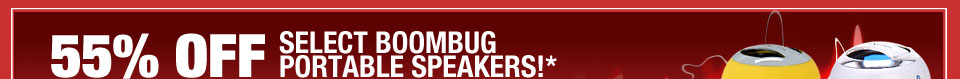 55% OFF ALL BOOMBUG PORTABLE SPEAKERS!*