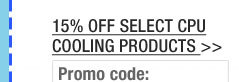 15% OFF SELECT CPU COOLING PRODUCTS