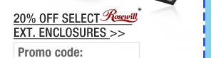20% OFF SELECT ROSEWILL EXT. ENCLOSURES