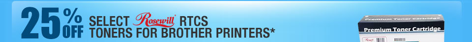 25% OFF SELECT ROSEWILL RTCS TONERS FOR BROTHER PRINTERS*