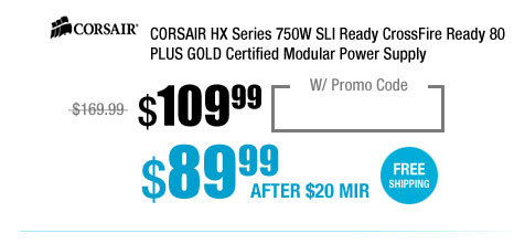 CORSAIR HX Series 750W SLI Ready CrossFire Ready 80 PLUS GOLD Certified Modular Power Supply