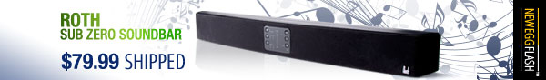Newegg Flash - Roth Sub Zero Soundbar.