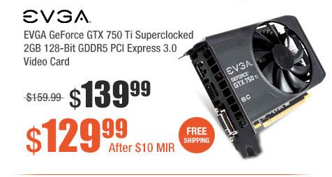 EVGA GeForce GTX 750 Ti Superclocked 2GB 128-Bit GDDR5 PCI Express 3.0 Video Card