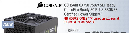 CORSAIR CX750 750W SLI Ready CrossFire Ready 80 PLUS BRONZE Certified Power Supply