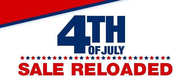 JULY 4TH SALE RELOADED