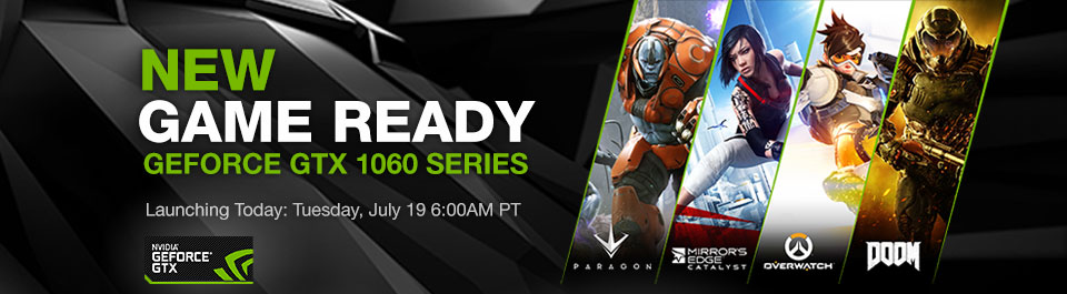 NEW GAME READY - GEFORCE GTX 1060 SERIES